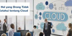 4 Hal yang Tidak Kamu Ketahui tentang Sistem Berbasis Cloud | Gadjian