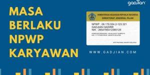 Masa Berlaku NPWP Pribadi dan Kedaluwarsanya | Gadjian