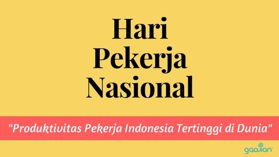Hari Pekerja Nasional: Tingkat Produktivitas Pekerja Indonesia Tertinggi di Dunia | Gadjian