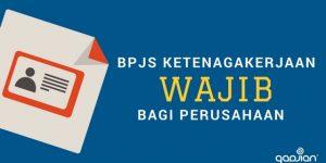 Mengapa Perusahaan Wajib Mendaftarkan BPJS Ketenagakerjaan? | Gadjian