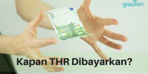Ketentuan THR: Kapan THR Dibayar oleh Perusahaan?