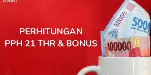 Cara Mudah Melakukan Perhitungan PPh 21 THR dan Bonus | Gadjian