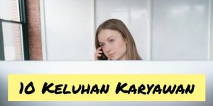 Konsultasi HR: 10 Keluhan Karyawan Pada HR Perusahaan | Gadjian