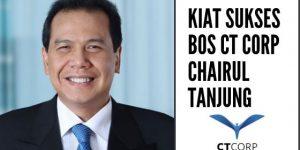 5 Cara Sukses Berbisnis Bos CT Corp Chairul Tanjung | Gadjian