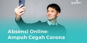 Absensi Online Tangkal COVID-19 dengan Teknologi Terkini
