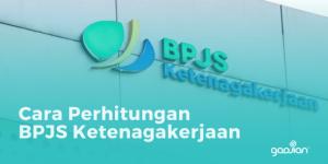 Cara Perhitungan BPJS Ketenagakerjaan